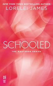 Schooled: The Mastered Series