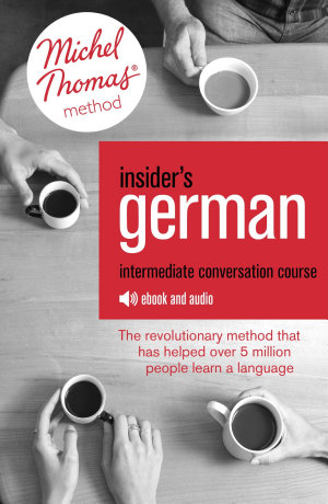 Insider s German Intermediate Conversation Course  Learn German with the Michel Thomas Method
