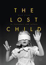 The Lost Child in Literature and Culture PDF