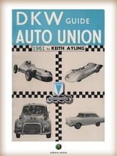 The AUTO UNION-DKW Guide