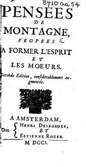 """Pensées de Montaigne, propres à former l'esprit et les mœurs. Extracted from Montaigne's """"Essais."""""""