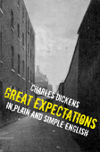 A Great Expectations In Plain And Simple English Includes Study Guide Complete Unabridged Book Historical Context Biography
