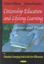 Citizenship Education and Lifelong Learning: Power and Place