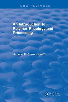 Introduction to Polymer Rheology and Processing