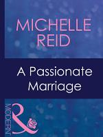 A Passionate Marriage (Mills & Boon Modern) (Hot-Blooded Husbands, Book 4)
