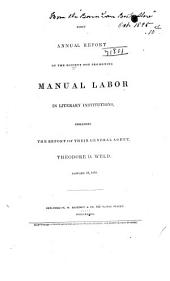 First Annual Report of the Society for Promoting Manual Labor in Literary Institutions: Including the Report of Their General Agent, Theodore D. Weld, January 28, 1833