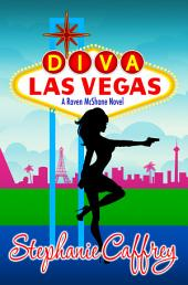 Diva Las Vegas: Raven McShane Mysteries book #1