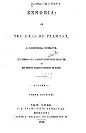 Zenobia; Or, The Fall of Palmyra: A Historical Romance. In Letters of L. Manlius Piso [pseud.] from Palmyra, to His Friend Marcus Curtius at Rome, Volume 1