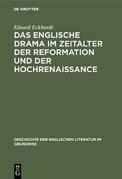 Das englische Drama im Zeitalter der Reformation und der Hochrenaissance PDF