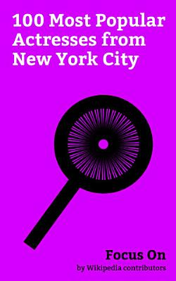 Focus On  100 Most Popular Actresses from New York City PDF