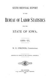 Biennial Report of the Bureau of Labor Statistics for the State of Iowa: Volume 6
