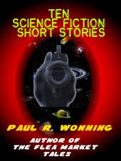 Ten Science Fiction Short Stories: A Collection of Dark Science Fiction Stories