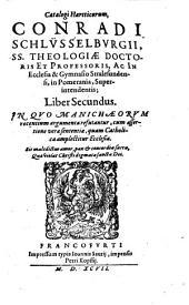 Haereticorum Catalogus: In Quo Manichaeorum recentium argumenta refutantur ...
