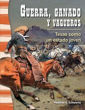 Guerra, ganado y vaqueros: Texas como un estado joven (War, Cattle, and Cowboys: Texas as