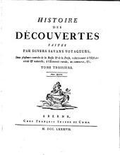 Histoire des découvertes faites par divers savans voyageurs, dans plusieurs contrées de la Russie et de la Perse, relativement à l'histoire civile et naturelle, à l'économie rurale, au commerce ...