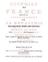Histoire de France: depuis l'etablissement de la monarchie françoise dan les Gaules, dediée au Roy, Volume5