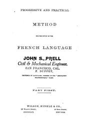 Progressive and Practical Method for the Study of the French Language: Part 1