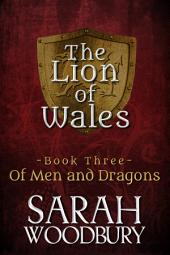 Of Men and Dragons (The Lion of Wales Series Book 3)
