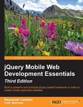 jQuery Mobile Web Development Essentials: Edition 3
