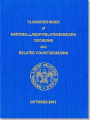 Classified Index of National Labor Relations Board Decisions and Related Court Decisions  V  327 Through 340 PDF