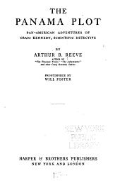 The Panama Plot: Pan-American Adventures of Craig Kennedy, Scientific Dectective