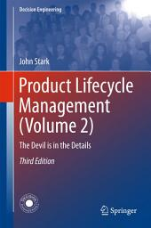 Product Lifecycle Management (Volume 2): The Devil is in the Details, Edition 3