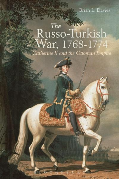 The Russo-Turkish War, 1768-1774