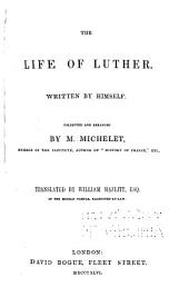 The Life of Luther Gathered from His Own Writings