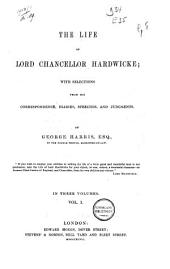 The Life of Lord Chancellor Hardwicke: With Selections from His Correspondence, Diaries, Speeches, and Judgements, Volume 1