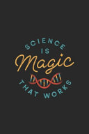 Science is Magic Journal Note Book 120 Page