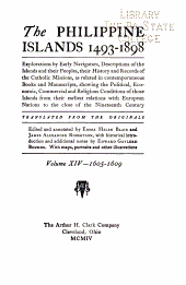 The Philippine Islands, 1493-1803: Explorations by Early Navigators, Descriptions of the Islands and Their Peoples, Their History and Records of the Catholic Missions, as Related in Contemporaneous Books and Manuscripts, Showing the Political, Economic, Commercial and Religious Conditions of Those Islands from Their Earliest Relations with European Nations to the Beginning of the Nineteenthe Century, Volume 14