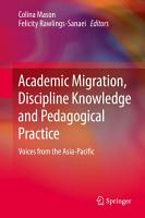Academic Migration  Discipline Knowledge and Pedagogical Practice PDF