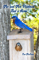 Mr. and Mrs. Bluebird Find a Home