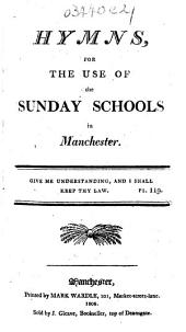 Hymns for the use of Sunday Schools in Manchester
