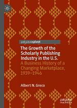 The Growth of the Scholarly Publishing Industry in the U.S.