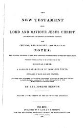 The Holy Bible, Containing the Old and New Testaments (according to the Present Authorized Version) with Critical, Explanatory, and Practical Notes: The Marginal Readings of the Most Approved Printed Copies of the Scriptures, with Such Others as Appear to be Countenanced by the Hebrew and Greek Originals, a Copious Collection of Parallel Texts; Summaries of Each Book and Chapter; and the Date of Every Transaction and Event Recorded in the Sacred Oracles, Agreeably to the Calculations of the Most Correct Chronologers, Volume 4