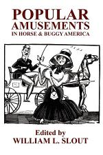 Popular Amusements in Horse and Buggy America
