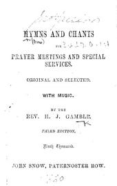 Hymns and Chants for Prayer Meetings and Special Services ... With music ... Third edition, etc