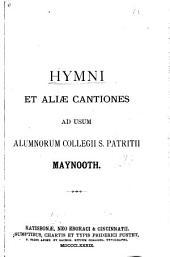Hymni et aliæ cantiones ad usum alumnorum Collegii S. Patritii Maynooth