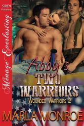 Abby's Two Warriors [Wounded Warriors 2]