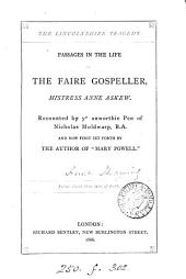 The Lincolnshire tragedy, passages in the life of the faire gospeller, mistress Anne Askew, recounted by ye pen of Nicholas Moldwarp, and set forth [or rather, written] by the author of 'Mary Powell'.