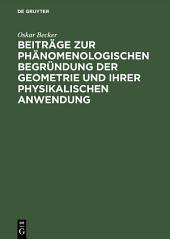 Beiträge zur phänomenologischen Begründung der Geometrie und ihrer physikalischen Anwendung: Ausgabe 2