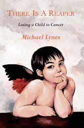 There is a Reaper: Losing a Child to Cancer