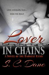 Lover In Chains: A Novel of the Darkest Kynd