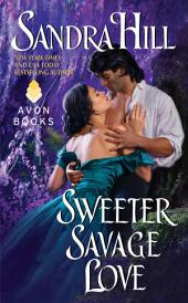 Sweeter Savage Love