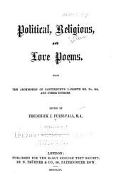 Political, Religious, and Love Poems: From the Archbishop of Canterbury's Lambeth Ms. No. 306, and Other Sources