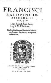 Libri duo ad Leges Romuli ...: Leges XII Tabularum ... Ejusdem conscilium de nova juris civ. demonstratione