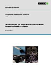 Ein Exkursionsort aus interkultureller Sicht: Deutsches Auswandererhaus Bremerhaven