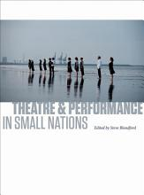 Theatre and Performance in Small Nations PDF