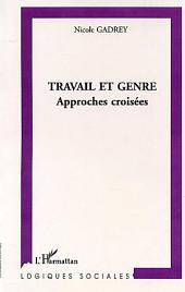 TRAVAIL ET GENRE: Approches croisées